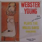 WEBSTER YOUNG Plays And Sings The Miles Davis Songbook (Volume Three) album cover
