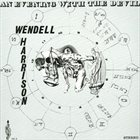WENDELL HARRISON An Evening With The Devil album cover