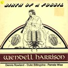 WENDELL HARRISON Birth Of A Fossil album cover