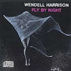 WENDELL HARRISON Fly By Night album cover