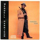 WENDELL HARRISON Forever Duke album cover