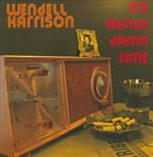 WENDELL HARRISON It's About Damn Time album cover