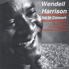 WENDELL HARRISON Live In Concert: Featuring His 18 Piece Big Band And The Clarinet Ensemble album cover