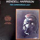 WENDELL HARRISON The Carnivorous Lady album cover