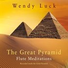 WENDY LUCK The Great Pyramid Flute Meditations album cover