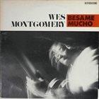 WES MONTGOMERY Besame Mucho album cover