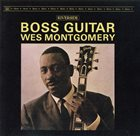 WES MONTGOMERY Boss Guitar (aka This Is Wes Montgomery) album cover