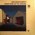 WES MONTGOMERY Down Here on the Ground album cover
