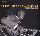 WES MONTGOMERY Echoes of Indiana Avenue album cover