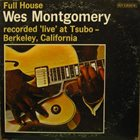 WES MONTGOMERY Full House album cover