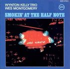WES MONTGOMERY Smokin' At The Half Note (with Wynton Kelly Trio) album cover