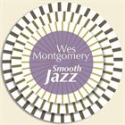 WES MONTGOMERY Smooth Jazz album cover