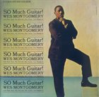 WES MONTGOMERY So Much Guitar! album cover