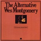 WES MONTGOMERY The Alternative Wes Montgomery album cover
