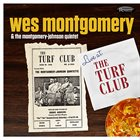WES MONTGOMERY Wes Montgomery & The Montgomery-Johnson Quintet : Live At The Turf Club album cover
