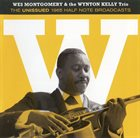 WES MONTGOMERY Wes Montgomery & The Wynton Kelly Trio : The Unissued 1965 Half Note Broadcasts album cover