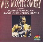 WES MONTGOMERY Wes Montgomery Feat. Tommy Flanagan, Hank Jones & Percy Heath album cover