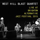 WEST HILL BLAST QUARTET Live at Brighton Alternative Jazz Festival 2015 album cover