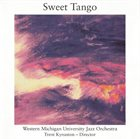 WESTERN MICHIGAN UNIVERSITY JAZZ ORCHESTRA Sweet Tango album cover