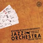 WESTERN MICHIGAN UNIVERSITY JAZZ ORCHESTRA Travel Notes album cover