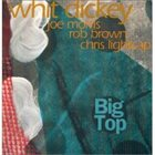 WHIT DICKEY Big Top album cover