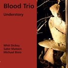 WHIT DICKEY Blood Trio : Understory album cover