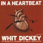 WHIT DICKEY In A Heartbeat album cover