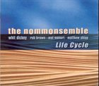 WHIT DICKEY The Nommonsemble : Life Cycle album cover