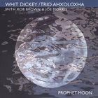 WHIT DICKEY Whit Dickey / Trio Ahxoloxha : Prophet Moon album cover
