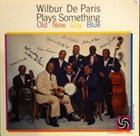 WILBUR DE PARIS Plays Something Old, New, Gay, Blue album cover