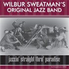 WILBUR SWEATMAN Wilbur Sweatman's Original Jazz Band: Jazzin' Straight Thru' Paradise album cover