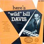 WILD BILL DAVIS Here's