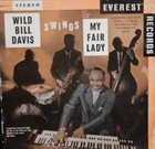 WILD BILL DAVIS Hit Songs From My Fair Lady album cover