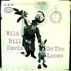 WILD BILL DAVIS On The Loose album cover