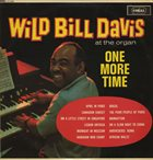 WILD BILL DAVIS One More Time (aka At The Organ) album cover