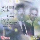 WILD BILL DAVIS Wild Bill Davis & Dany Doriz : Live From The Caveau De La Huchette - Paris 1977 (aka Swing & Shout) album cover