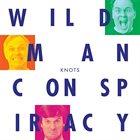 WILD MAN CONSPIRACY Knots album cover