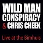 WILD MAN CONSPIRACY Wild Man Conspiracy & Chris Cheek : Live at the Bimhuis album cover