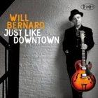 WILL BERNARD Just Like Downtown album cover