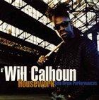WILL CALHOUN Housework / Solo Drum Performances album cover
