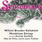 WILLEM BREUKER Willem Breuker Kollektief, Mondriaan Strings Featuring Greetje Kauffeld, Han de Vries, Lorre Lynn Trytten : Sensemayá album cover