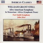 WILLIAM GRANT STILL In Memoriam; Africa; Symphony No. 1, 'Afro-American' (Fort Smith Symphony/John Jeter) album cover