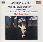 WILLIAM GRANT STILL Piano Music: Africa • Seven Traceries • A Deserted Plantation album cover