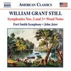 WILLIAM GRANT STILL Symphonies Nos. 2 and 3 / Wood Notes ( Fort Smith Symphony / John Jeter ) album cover