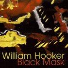 WILLIAM HOOKER Black Mask album cover