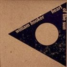 WILLIAM HOOKER Heart Of The Sun album cover