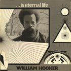 WILLIAM HOOKER ... Is Eternal Life album cover