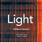 WILLIAM HOOKER Light The Early Years 1975 - 1989 album cover