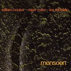 WILLIAM HOOKER Out Trios Volume One: Monsoon (with Roger Miller & Lee Ranaldo) album cover