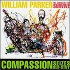 WILLIAM PARKER Compassion Seizes Bed-Stuy album cover